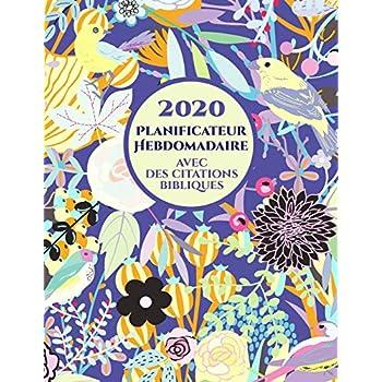 2020 Planificateur Hebdomadaire avec des versets bibliques sur chaque page: Agenda d'un an pour les chrétiens