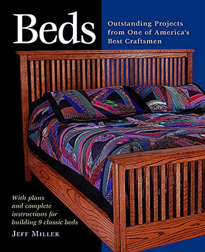 Beds: Nine Outstanding Projects by One of America's Best: Outstanding Projects from One of America's Best Craftsmen (Step-by-step Furniture)