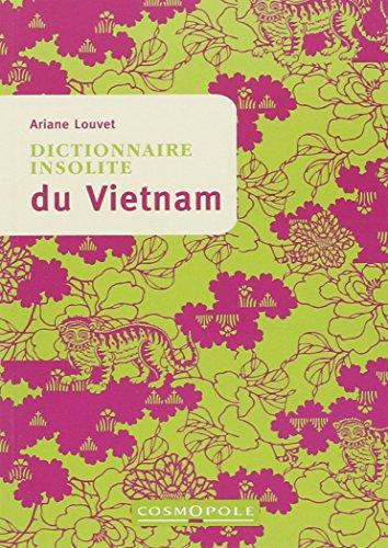 Dictionnaire insolite du Vietnam par Ariane Louvet
