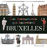 Ces monuments qui racontent Bruxelles