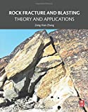 Rock Fracture and Blasting: Theory and Applications