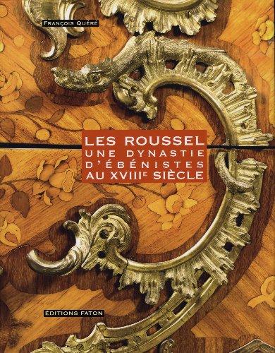Les Roussel : Une dynastie d'bnistes au XVIIIe sicle