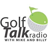 Golf Talk Radio with Mike & Billy - Podcast App