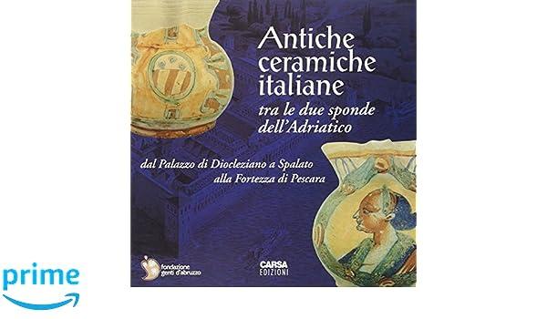 Amazon antiche ceramiche italiane tra le due sponde dell
