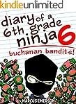 Diary of a 6th Grade Ninja 6: Buchana...
