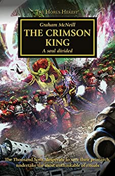 The Crimson King (The Horus Heresy Book 44) by [Graham McNeill]