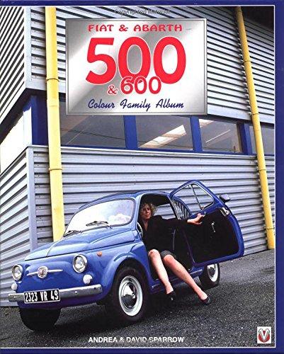 Fiat and Abarth 500 and 600 (Colour Family Album) por David Sparrow