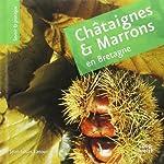 Chataignes et Marrons en Bretagne de Latour Jean Louis