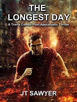 The Longest Day, A Travis Combs Post-Apocalyptic Thriller (First Wave Series Book 2) (English Edition) par [Sawyer, JT]