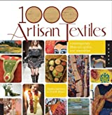1,000 Artisan Textiles: Contemporary Fiber Art, Quilts, and Wearables by Gina M Brown (2010-04-01)