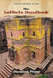 The Lalibela Handbook: A Guide to the 13th Century Rock Sanctuaries in Ethiopia, Understanding their Features and Mystical Meaning (Great Sacred Sites)