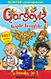 Gargoylz Triple Trouble