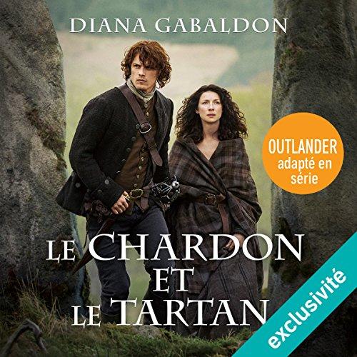 Le Chardon et le Tartan: Outlander 1 par Diana Gabaldon