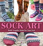Sock Art: Bold Graphic Knits for Your Feet