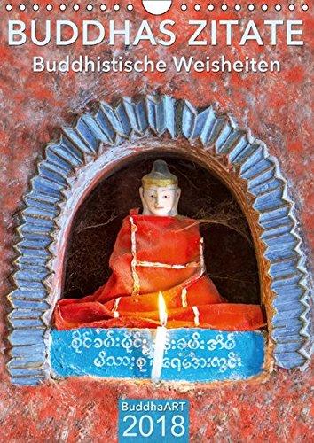 BUDDHAS ZITATE Buddhistische Weisheiten (Wandkalender 2018 DIN A4 hoch): Terminplaner mit Weisheiten von Buddha (Planer, 14 Seiten ) (CALVENDO Glaube) [Kalender] [Apr 04, 2017] BuddhaART, k.A.