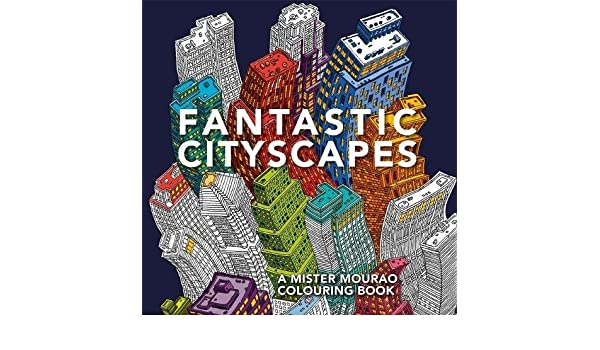 Buy Fantastic Cityscapes A Mister Mourao Colouring Book Online At Low Prices In India