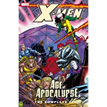X-Men: Complete Age Of Apocalypse Epic Book 3 TPB: Complete Age of Apocalypse Epic Bk. 3 (X-Men: The Complete Age of Apocalypse Epic)