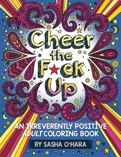 cheer-the-fck-up-an-irreverently-positive-adult-coloring-book-irreverent-book-series