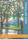 Painting with Pastels (Art Handbooks) by Peter Coombs (17-Oct-2012) Paperback