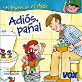 Adiós, pañal (Vox - Infantil / Juvenil - Castellano - A Partir De 3 Años - Colección Las Historias De Álex)