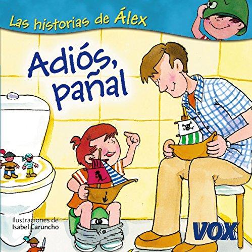 Adiós, pañal (Vox - Infantil / Juvenil - Castellano - A Partir De 3 Años - Colección Las Historias De Álex) por Larousse Editorial