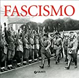 Fascismo. Ediz. illustrata
