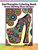 3: ZenThoughts Coloring Book: Stress Melting Shoe Designs: Volume 3