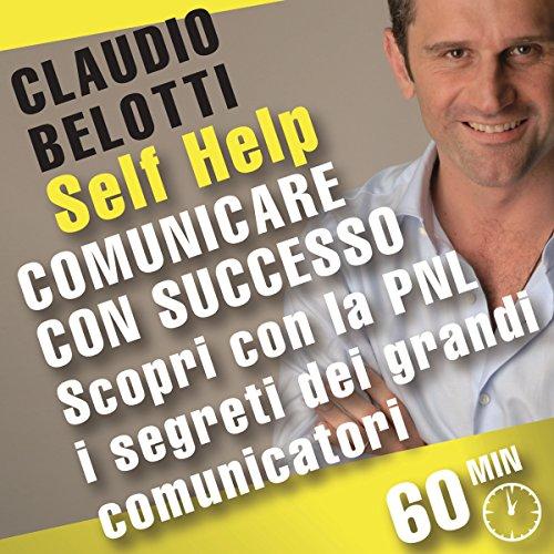 Comunicare con successo. Scopri con la PNL i segreti dei grandi comunicatori  Audiolibri