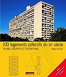 100 logements collectifs du XXe si�cle