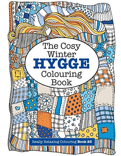 The Cosy HYGGE Winter Colouring Book: Volume 23 (Really RELAXING Colouring Books) por Elizabeth James