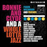 Songtexte von Frank Wildhorn - Bonnie and Clyde and a Whole Lot of Jazz: Live at 54 Below