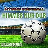 Himmer Nur Dur - Hymnem Vfl Wolfsburg