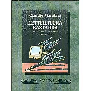 Letteratura bastarda. Giornalismo, narrativa e ter