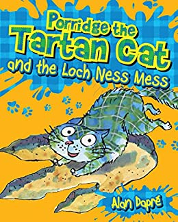 Porridge the Tartan Cat and the Loch Ness Mess by [Dapré, Alan]