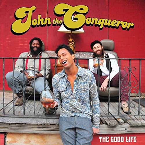 John The Conqueror: The Good Life (Audio CD)