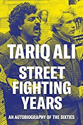 Street-Fighting Years: An Autobiography of the Sixties