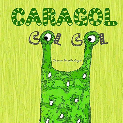 Caragol Col Col: Conte Infantil sobre L'autoestima (Catalan Edition)