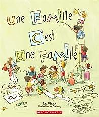 Une Famille... C'Est Une Famille par Sara O'Leary
