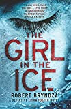 The Girl in the Ice: A gripping serial killer thriller