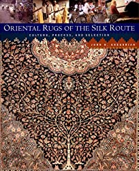 Oriental Rugs of the Silk Route: Culture, Process, and Selection by John Gregorian (2000-05-19)
