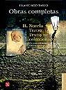 OBRAS COMPLETAS II. Novela, teatro y textos no coleccionados par FRANCISCO Y ALEJANDRO TOLEDO (ed. y prólogo) TARIO
