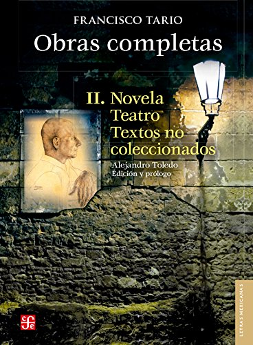 OBRAS COMPLETAS II. Novela, teatro y textos no coleccionados