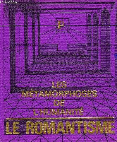 Les metamorphoses de l'humanite, 1800/1850, le...