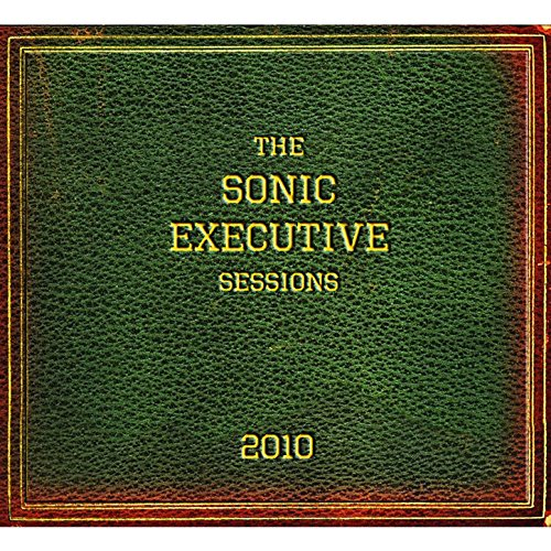 The Sonic Executive Sessions (Sonic Sessions)
