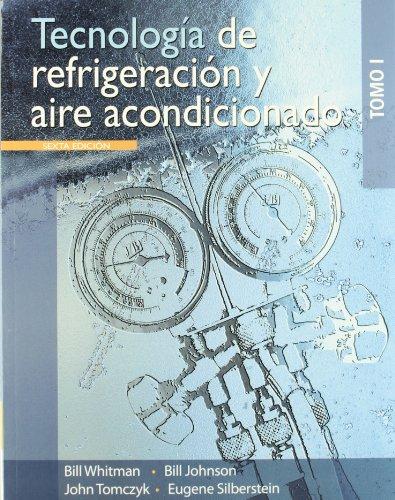 TECNOLOGIA DE REFRIGERACION Y A: 1 por Bill Whitman