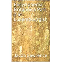 Encyclopedia Britannica Part 7 in Luxembourgish (Luxembourgish Edition)