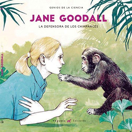 Jane Goodall: La mejor amiga de los chimpancs