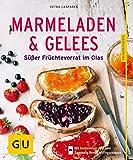 Marmeladen & Gelees: Süßer Früchtevorrat im Glas (GU KüchenRatgeber)