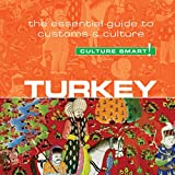 Turkey - Culture Smart!: The Essential Guide to Customs and Culture