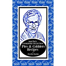 Aunt Dot's Cookbook Collection of Pies & Cobblers (Sweet and Savory Treats 2) (English Edition)
